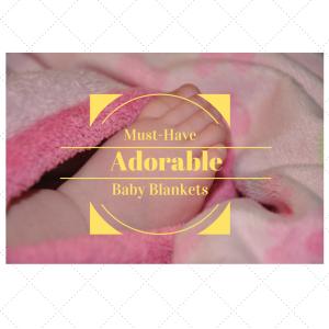 Best Baby Blankets