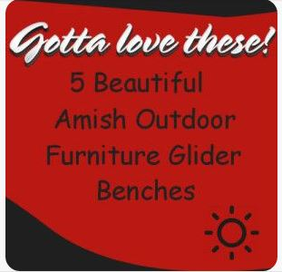 Amish Outdoor Furniture Glider Benches
